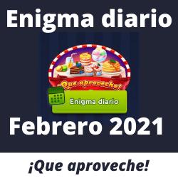 Enigma diario Febrero 2021 Que aproveche