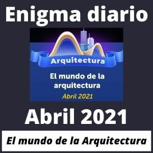 Enigma diario Abril 2021 Respuestas